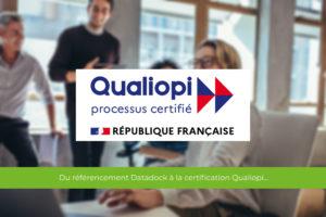 Du référencement Datadock à la certification Qualiopi…